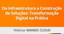 Da Infraestrutura a Construção de Soluções: Transformação Digital na Prática