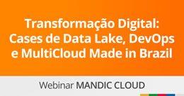 Transformação Digital: Cases de Data Lake, DevOps e MultiCloud Made in Brazil