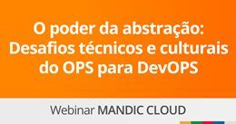 O poder da abstração: Desafios técnicos e culturais na mudança de paradigma de OPS para DevOPS