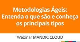 Metodologias Ágeis: Entenda o que são e conheça os principais tipos