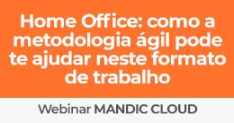 Home Office: Como a metodologia ágil pode te ajudar neste formato de trabalho