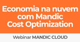 Economia na nuvem com Mandic Cost Optimization