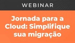 Jornada para a Cloud: Simplifique sua migração