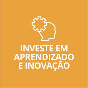 Investe em aprendizado e inovação